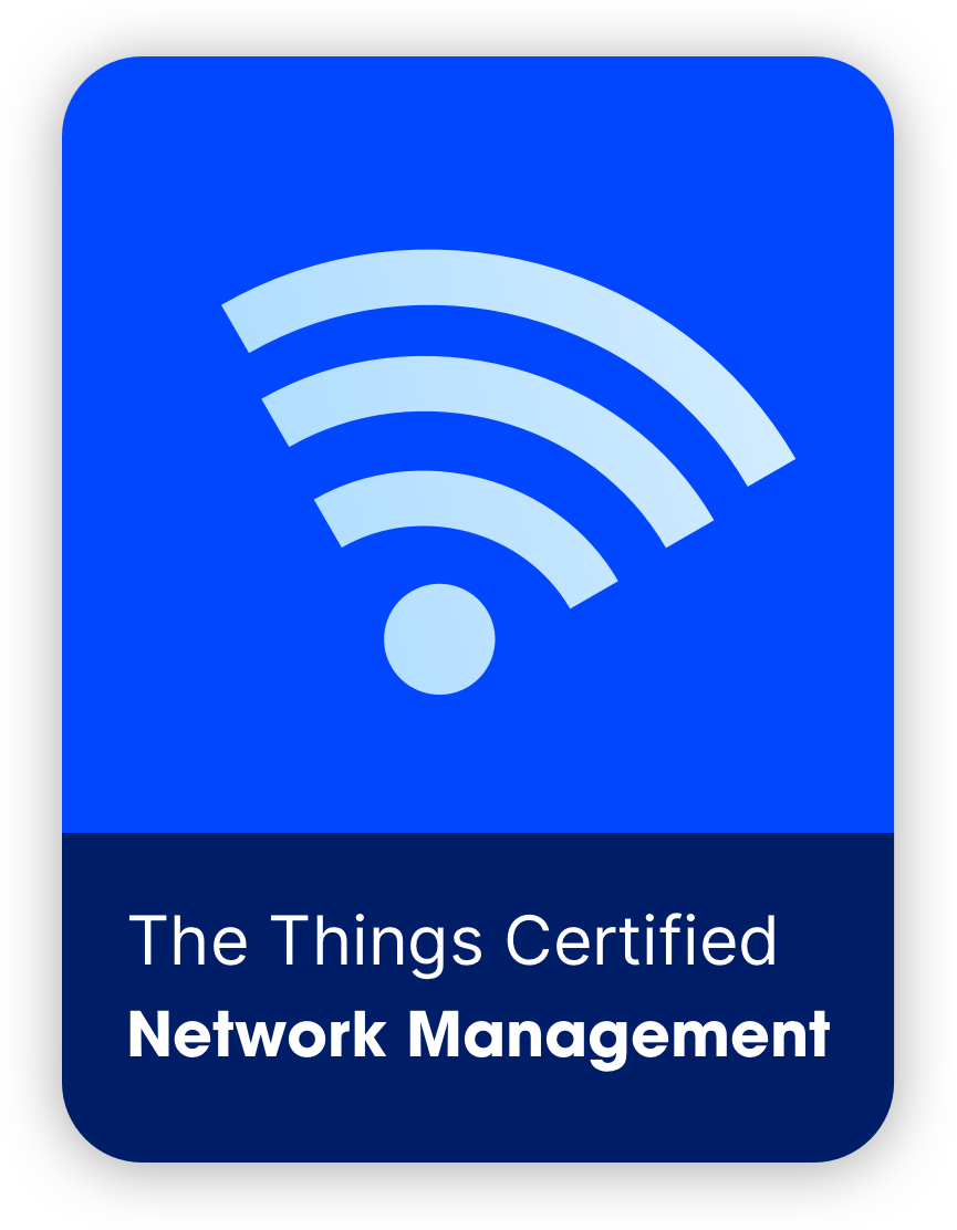 The Things Certified Network Management - Networking to the core