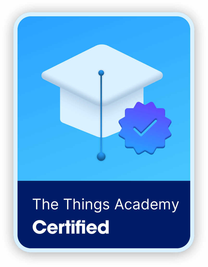 The Things Academy - Proven to have sound understanding of LoRa and LoRaWAN